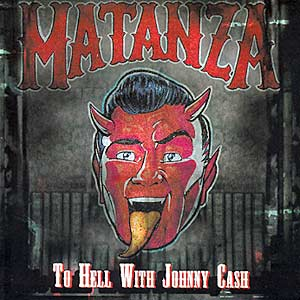 00-matanza-to_hell_with_johnny_cash-br-2005